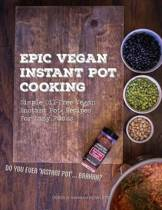 Epic Vegan Instant Pot Cooking
