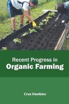 Recent Progress in Organic Farming