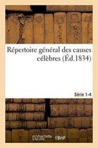 R�pertoire G�n�ral Des Causes C�l�bres. S�rie 1-4