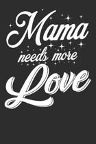 Mama needs more Love