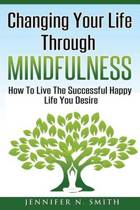 Changing Your Life Through Mindfulness