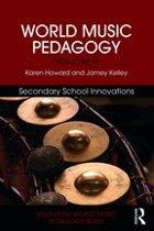 World Music Pedagogy, Volume III: Secondary School Innovations