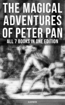 The Magical Adventures of Peter Pan - All 7 Books in One Edition (Illustrated)