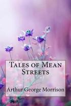 Tales of Mean Streets Arthur George Morrison