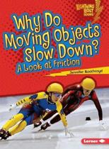 Why Moving Objects Slow Down A Look At Friction