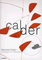 Alexander Calder. Avantgarde in Bewegung