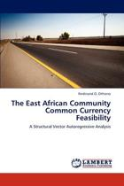The East African Community Common Currency Feasibility