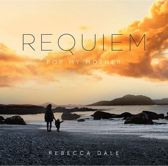 Rebecca Dale: Requiem for My Mother