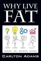 Why Live Fat