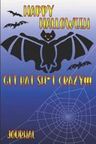 Happy Halloween Get Bat Sh*t Crazy
