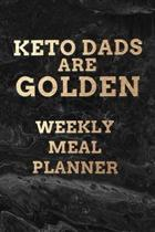 Keto Dads Are Golden WEEKLY MEAL PLANNER