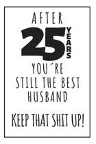 25th Anniversary Journal: 25 Year Anniversary Gifts For Him - Lined Notebook For Husband