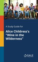 A Study Guide for Alice Childress's Wine in the Wilderness
