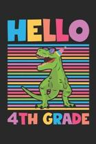 Hello 4th Grade - Dinosaur Back To School Gift - Notebook For Fourth Grade Boys - Boys Dinosaur Writing Journal: Medium College-Ruled Journey Diary, 1