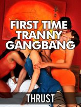 First Time Tranny Gangbang (Double Anal Self-Fucking Virgin Confessional Shemale Erotica)