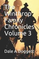 The Winthrop Family Chronicles Volume 3