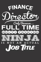 Finance Director Only Because... Full Time Multitasking Ninja Is Not an Actual Job Title