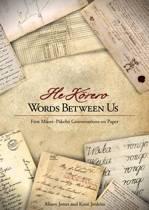 He Korero - Words Between Us
