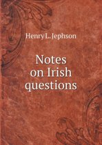 Notes on Irish Questions