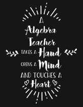 A Algebra Teacher Takes a Hand Opens a Mind and Touches a Heart
