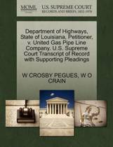 Department of Highways, State of Louisiana, Petitioner, V. United Gas Pipe Line Company. U.S. Supreme Court Transcript of Record with Supporting Pleadings