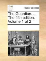 The Guardian. ... the Fifth Edition. Volume 1 of 2