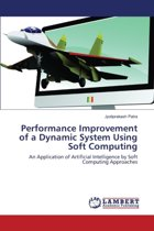 Performance Improvement of a Dynamic System Using Soft Computing