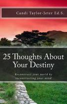 25 Thoughts About Your Destiny