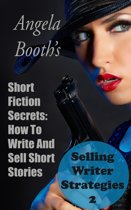 Short Fiction Secrets: How To Write And Sell Short Stories
