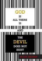 God Is All There Is and the Devil Does Not Exist