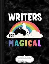 Writers Are Magical Composition Notebook