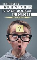 The Highly Intuitive Child & Psychological Disorders
