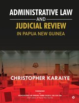 Administrative Law and Judicial Review in Papua New Guinea