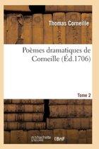Po�mes Dramatiques de T. Corneille. T02