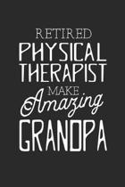 Retired Physical Therapist Make Amazing Grandpa: Family life Grandpa Dad Men love marriage friendship parenting wedding divorce Memory dating Journal