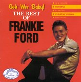 Ooh-Wee Baby!: The Best of Frankie Ford