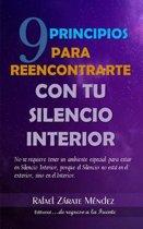9 Principios Para Reencontrarte Con Tu Silencio Interior