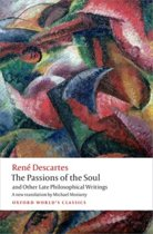 The Passions of the Soul and Other Late Philosophical Writings