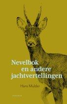 Boek cover Nevelbok en andere jachtvertellingen van Hans Mulder