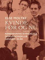 Kvinde før og nu: Københavns Kvindelige Diskussionsklub gennem 30 år