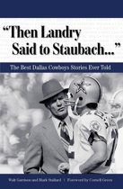 ''Then Landry Said to Staubach. . .''