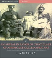 An Appeal in Favor of That Class of Americans Called Africans (Illustrated Edition)