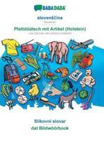Babadada, SlovensčIna - Plattduutsch Mit Artikel (Holstein), Slikovni Slovar - Dat Bildwoeoerbook