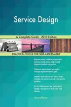 Service Design a Complete Guide - 2019 Edition