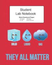 Student Science Lab Notebook Solid Liquid Gas They All Matter