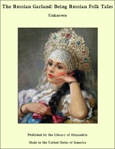 The Russian Garland: Being Russian Folk Tales