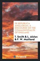 de Republica Anglorum; A Discourse on the Commonwealth of England