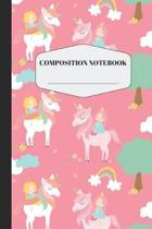 Princess Composition Notebook: Beautiful Princess on a Unicorn Notebook for Elementary and Middle School Cute Princess Composition Journal for Girls