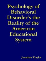 Psychology of Behavioral Disorder's the Reality of the American Educational System