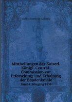 Mittheilungen Der Kaiserl. Konigl. Central-Commission Zur Erforschung Und Erhaltung Der Baudenkmale Band 4. Jahrgang 1859